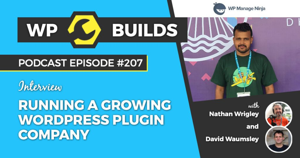 Running a growing WordPress plugin company with Shahjahan Jewel - WP Builds Weekly WordPress Podcast #207