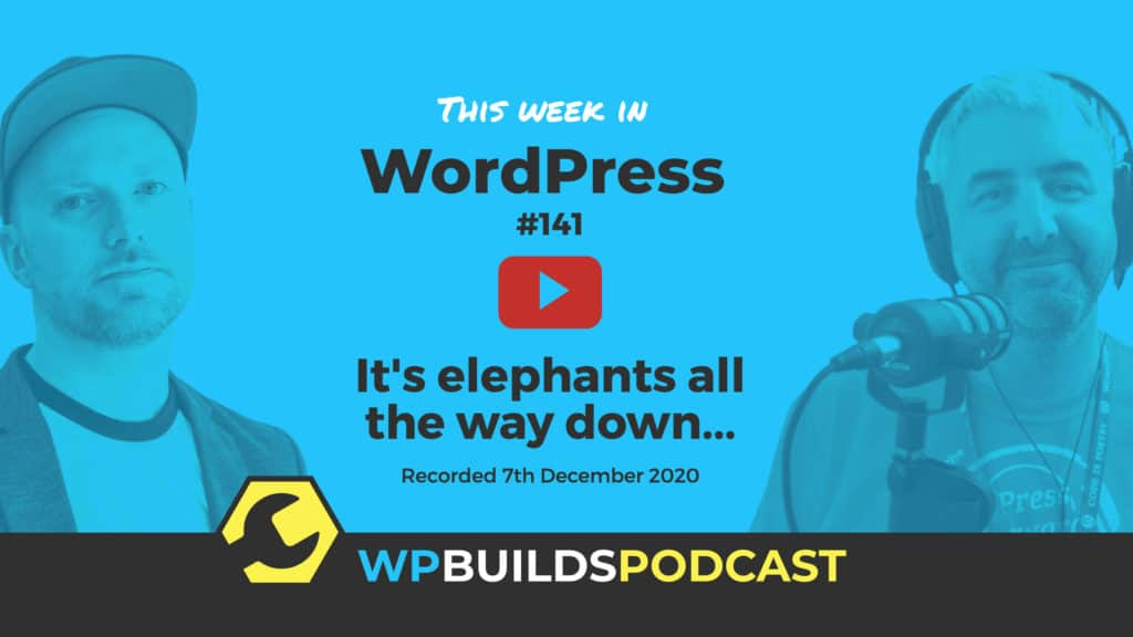 This Week in WordPress #141 - from WP Builds