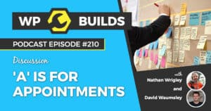'A' is for Appointments - WP Builds Weekly WordPress Podcast #210