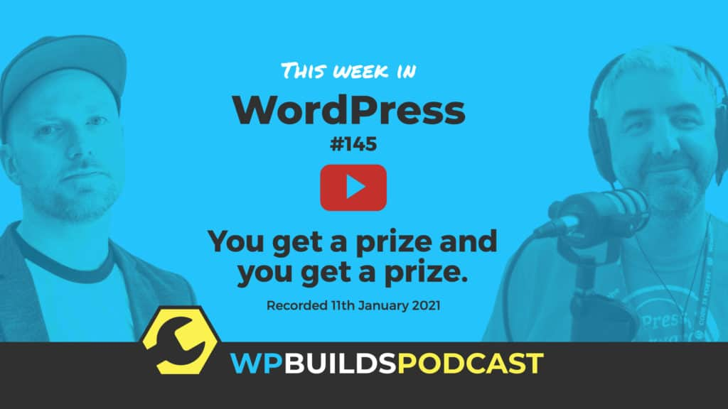 This Week in WordPress #145 - from WP Builds
