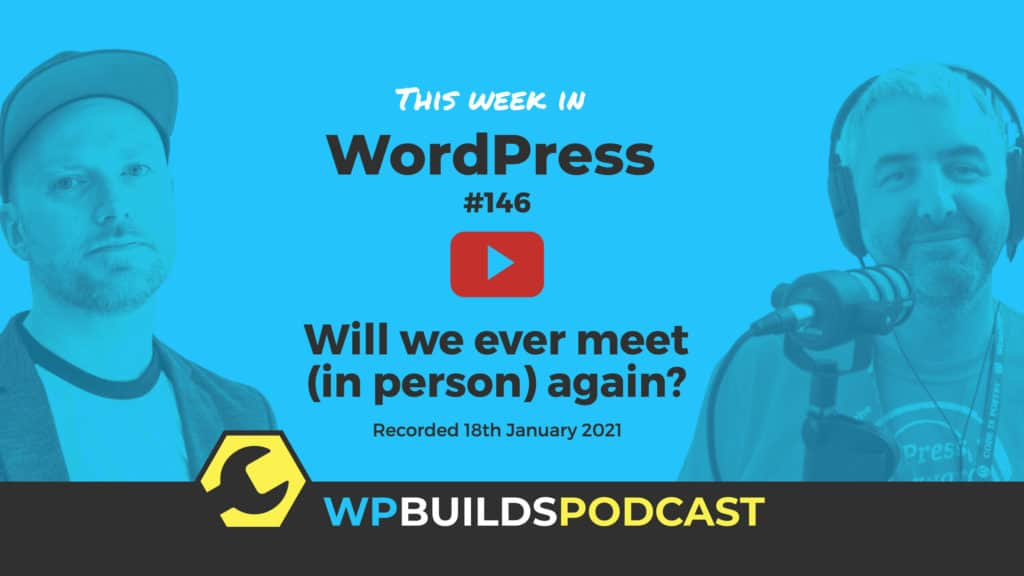 This Week in WordPress #146 - from WP Builds