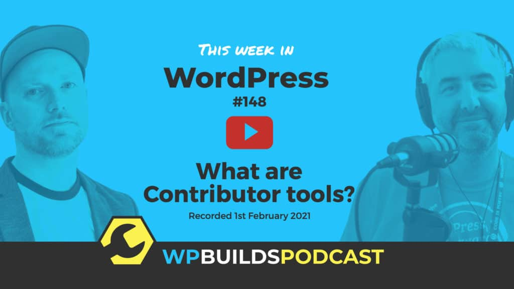 This Week in WordPress #148 - from WP Builds