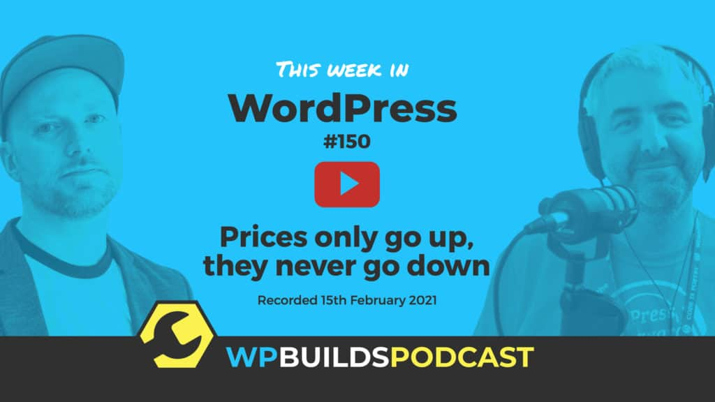 This Week in WordPress #150 - from WP Builds