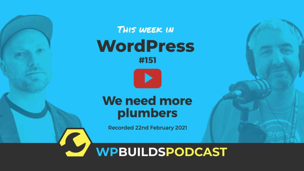 This Week in WordPress #151 - from WP Builds