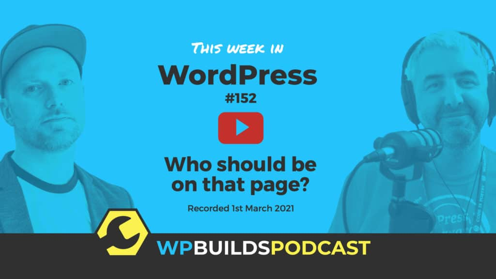 This Week in WordPress #152 - from WP Builds