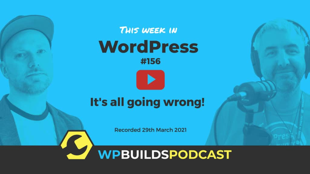 This Week in WordPress #156 - from WP Builds